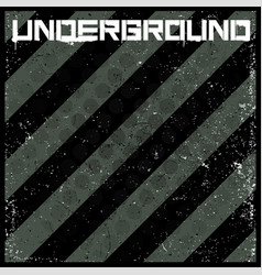 underground abstract background in grunge style vector image