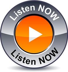 Listen now round button vector image