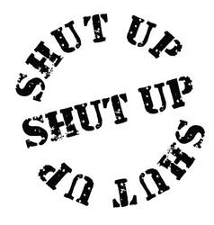 Shut up stamp on white vector