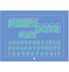 funny dots bold font alphabet vector image