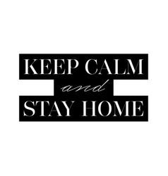 Keep calm and stay at home coronavirus symbol vector