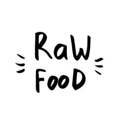 raw food - hand drawn brush text badge sticker vector image