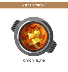 korean cuisine kimchi tighe soup traditional dish vector image