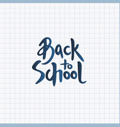 back to school label handwritten lettering vector image