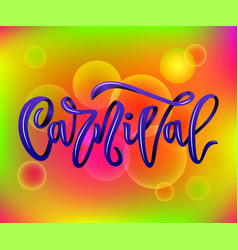 Carnival hand calligraphy lettering inscription vector