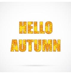 Hello Autumn with orange pattern over white vector image