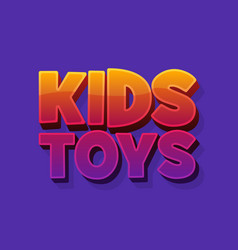 kids toys shop 3d word sign creative logo vector image
