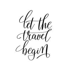 Let the travel begin inspirational quote about vector