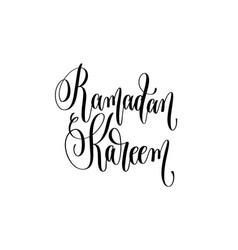 Ramadan kareem - hand lettering inscription text vector