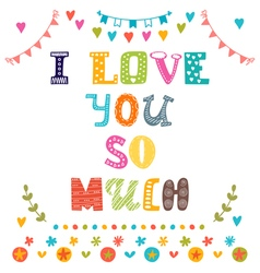 I love you so much St Valentines greeting card vector image vector image