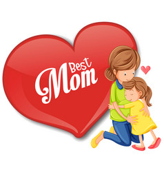 best mom font in a big heart with mom hugging her vector image