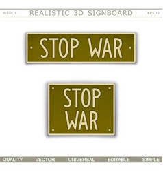signboard with slogan against the war stop war vector image
