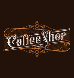 Coffee shop vintage lettering vector