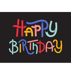 Happy Birthday Colorful typographic poster Happy l vector