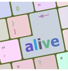 Alive text on laptop computer keyboard key button vector