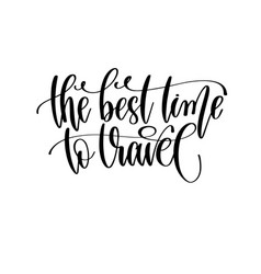 best time to travel - travel lettering vector image