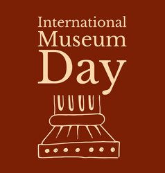 international museum day roman column terracotta vector image
