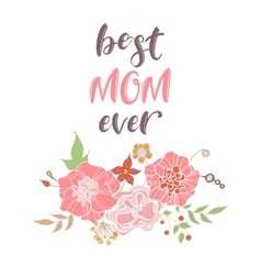 Happy Mothers Day flowers greeting card Best Mom vector