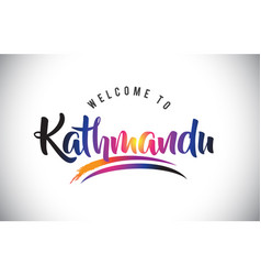 Kathmandu welcome to message in purple vibrant vector