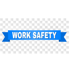 Blue ribbon with work safety text vector