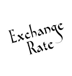 exchange rate rubber stamp vector image