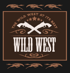 vintage wild west poster with crossed colts vector image