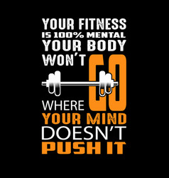 workout quote and saying best for graphic goods vector image