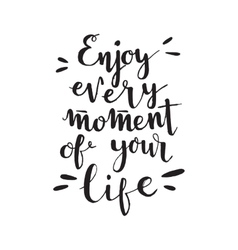 handwritten phrase Enjoy every moment of your life vector image