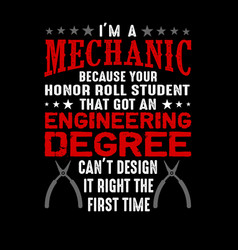 Mechanic quote and saying best for graphic goods vector