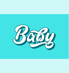Baby hand written word text for typography design vector