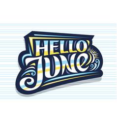 Lettering hello june vector