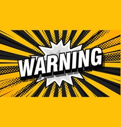 warning font expression pop art comic speech vector image