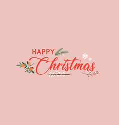 hand drawn happy christmas typography poster vector image