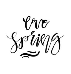 Love spring - hand drawn inspiration quote vector