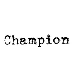 Champion stamp on white background vector