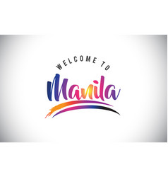 Manila welcome to message in purple vibrant vector