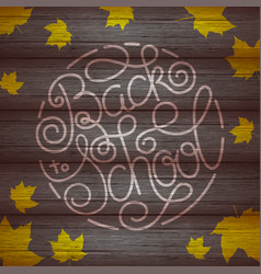 Back to school lettering with yellow maple leaf on vector