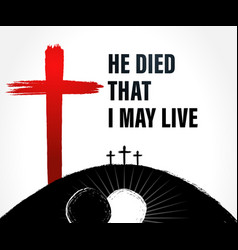 easter sunday he died that i may live black banner vector image