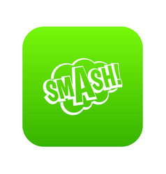Smash comic book bubble text icon digital green vector