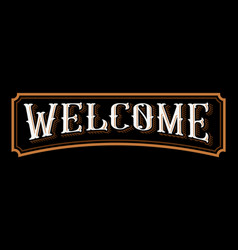 Welcome vintage lettering vector