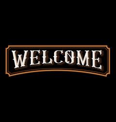 welcome vintage lettering vector image
