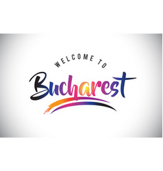 Bucharest welcome to message in purple vibrant vector