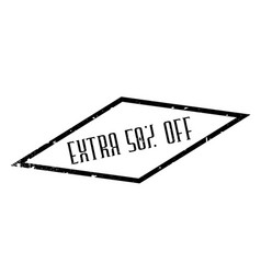 Extra 50 off rubber stamp vector