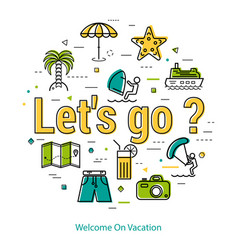lets go to vacation - round line concept vector image