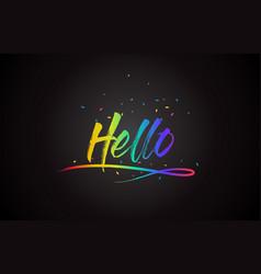 hello word text with handwritten rainbow vibrant vector image