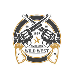 Wild west vintage label with crossed revolvers vector