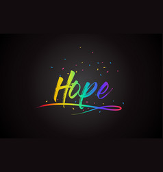 Hope word text with handwritten rainbow vibrant vector