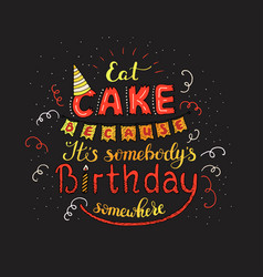 unique lettering poster with a phrase eat cake vector image