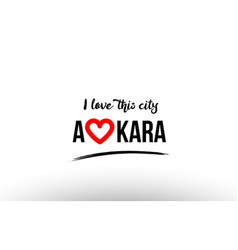 Ankara city name love heart visit tourism logo vector