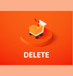 Delete isometric icon isolated on color vector